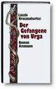 Der Gefangene von Urga - László Krasznahorkai