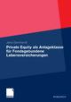 Private Equity als Anlageklasse für Fondsgebundene Lebensversicherungen - Jens Bernhardt