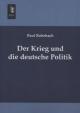 Der Krieg und die deutsche Politik - Paul Rohrbach