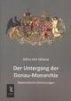 Der Untergang der Donau-Monarchie - Julius von Szilassy