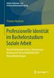 Professionelle Identität im Bachelorstudium Soziale Arbeit - Thomas Harmsen