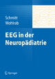 EEG in der Neuropädiatrie - Bernhard Schmitt; Gabriele Wohlrab