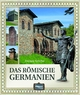 Das römische Germanien - Thomas Schiffer
