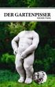 Der Gartenpisser - Gabriella Franke
