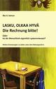 LASKU, OLKAA HYVÄ - Die Rechnung bitte! - Ake O Selman