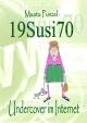 19Susi70 Undercover im Internet