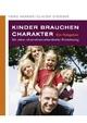 Kinder brauchen Charakter - Heiko Hansen; Claudia Grosser