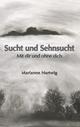 Sucht und Sehnsucht - Marianne Hartwig