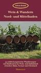 Wein & Wandern Nord- und Mittelbaden - Anton Braun
