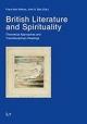 British Literature and Spirituality - John S. Bak; Franz Karl Wöhrer
