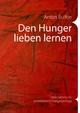 Den Hunger lieben lernen - Anton Bulfon
