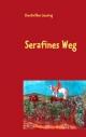 Serafines Weg - Claudia Ellen Laessing