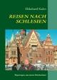 REISEN NACH SCHLESIEN - Ekkehard Kuhn