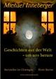 Geschichten aus der Welt - um uns herum - Michael Inneberger