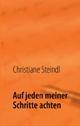 Auf jeden meiner Schritte achten - Christiane Steindl