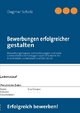 Bewerbungen erfolgreicher gestalten - Dagmar Scholz