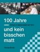 100 Jahre und kein bisschen matt - Thomas Binder
