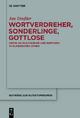 Wortverdreher, Sonderlinge, Gottlose - Jan Dreßler
