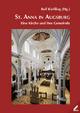 St. Anna in Augsburg – eine Kirche und ihre Gemeind - Rolf Kießling