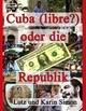 Cuba (libre?) oder die Ein-Dollar-Republik - Lutz Simon; Karin Simon