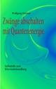 Zwänge abschalten mit Quantenenergie - Wolfgang Zimmer
