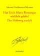 Hat Erich Maria Remarque wirklich gelebt? / Der Holzweg zurück - Friedlaender; Hartmut Geerken; Detlef Thiel; Salomo Mynona