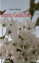 Bunte Gedichte - Gisela Forberger