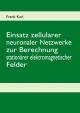 Einsatz zellularer neuronaler Netzwerke zur Berechnung stationärer elektromagnetischer Felder - Frank Karl