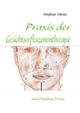 Praxis der Gesichtsreflexzonentherapie - Stephan Heinz