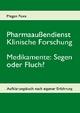 Pharmaaußendienst, klinische Forschung. Medikamente: Segen oder Fluch? - Megan Foxx