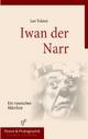 Iwan der Narr - Leo Tolstoi; Laurenz Laurenzzi