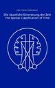 Die räumliche Einordnung der Zeit /The Spatial Classification of Time - Uta Volkenborn; Heinz Volkenborn