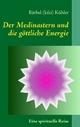 Der Medinastern und die göttliche Energie - Bärbel Kühler