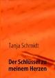 Der Schlüssel zu meinem Herzen - Tanja Schmidt