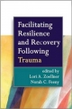 Facilitating Resilience and Recovery Following Trauma