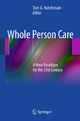 Whole Person Care - A New Paradigm for the 21st Century