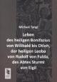 Leben des heiligen Bonifazius von Wilibald bis Otloh, der heiligen Leoba von Rudolf von Fulda, des Abtes Sturmi von Eigil - Michael Tangl