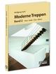 Moderne Treppen Band 2 - Wolfgang Diehl