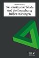 Die strukturale Triade und die Entstehung früher Störungen - Hermann Lang