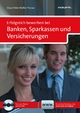Erfolgreich bewerben bei Banken, Sparkassen und Versicherungen. Haufe Ratgeber plus - Claus Peter Müller-Thurau
