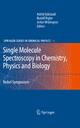 Single Molecule Spectroscopy in Chemistry, Physics and Biology