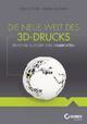 Die neue Welt des 3D-Drucks