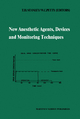 New Anesthetic Agents, Devices and Monitoring Techniques - T.H. Stanley; W.C. Petty