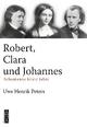 Robert, Clara und Johannes - Uwe Henrik Peters