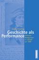 Geschichte als Performance - Dietlind Hüchtker