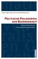 Politische Philosophie der Besonderheit - Oliver Flügel-Martinsen; Franziska Martinsen