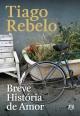 Breve História de Amor - Tiago Rebelo