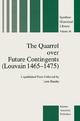 The Quarrel over Future Contingents (Louvain 1465-1475) - Leon Baudry
