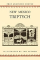 New Mexico Triptych - Angelico Chavez; Fray Angelico Chavez