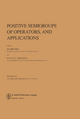 Positive Semigroups of Operators, and Applications - O. Bratteli; P.E.T. Jorgensen